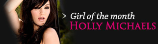 Girl of the month : Holly Michaels