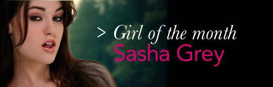 Girl of the month: Sasha Grey
