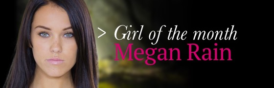 Girl of the month: Megan Rain